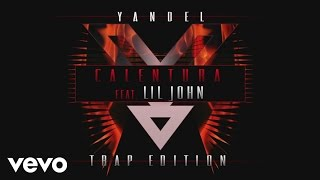 Download Yandel - Calentura Trap Edition (Cover Audio) ft. Lil Jon MP3 song and Music Video