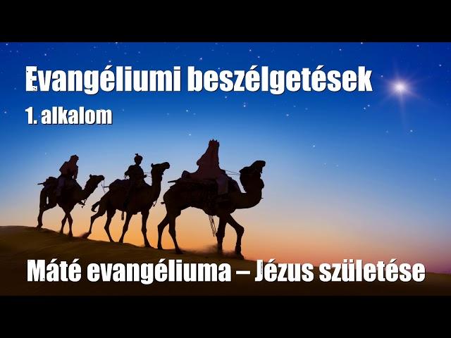 1. Jézus születése (Máté evangéliuma 1-2)