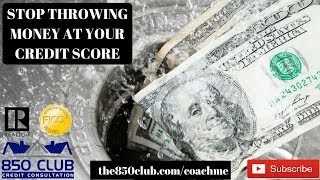 Stop Throwing Money At Your Credit Score -Excellent/No Credit, Budget, FICO, Credit Karma,Bankruptcy