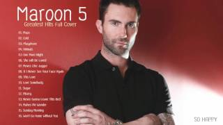 Maroon 5 Greatest Hits Full Cover 2017  - Maroon 5 Best Songs