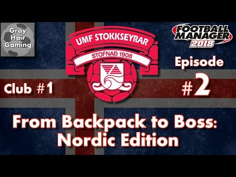 FM18 Journeyman - C1 EP2 - Breaking Iceland FA News - Stokkseyrar - From Backpack to Boss