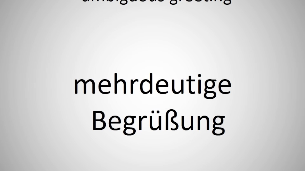 How To Say Ambiguous Greeting In German Youtube