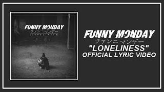 Funny Monday - Loneliness (Official Lyric Video)