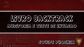 Livro Backtrack Linux (Auditoria e Teste de Invasão) - Equipe Phoenix
