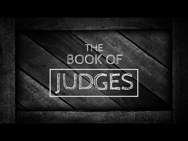 Judges Series - Part 1