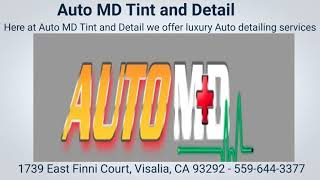 Auto MD Tint and Detail   Professional Auto Detailing Experts in Visalia
