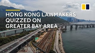 Hong Kong lawmakers quizzed on Greater Bay Area
