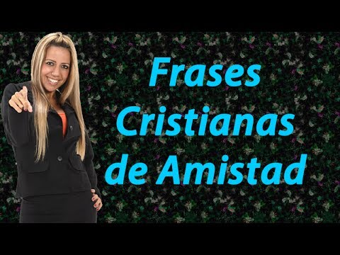 Frases Cristianas De Amistad Frases Y Textos Cristianos Youtube