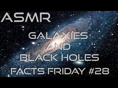 ASMR Galaxies and Black Holes - The Very First Live Facts Friday with ambient starship sounds