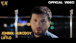 Jonibek Murodov - Laylo 2018 (Official video)