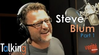 Steve Blum | Talking Voices (Part 1)