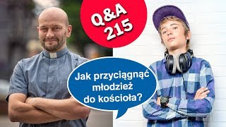 Jak przyciągnąć młodzież do kościoła? [Q&A#215] Paweł Sawiak SJ