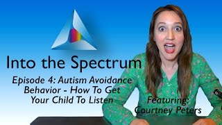 How To Get Your Child To Listen | Autism Avoidance Behavior Video | Episode 4