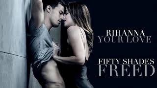 Rihanna   Your Love Fifty Shades Freed