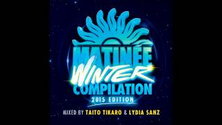 Matinée Winter Compilation 2015 (Lydia Sanz - Continuous DJ Mix)