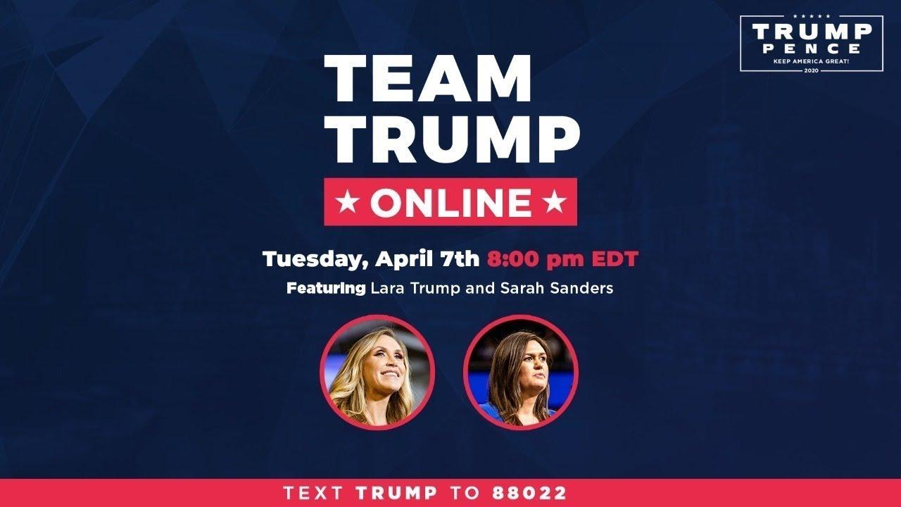 ? LIVE: Team Trump ONLINE Featuring Lara Trump & Sarah Sanders 4/7/20