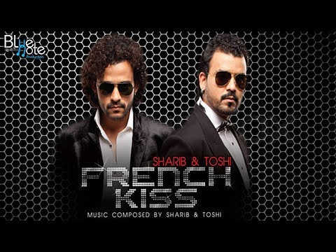 French Kiss | Sharib Toshi | Latest Hindi Songs
