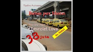 REVIEW CHEVROLET LOVA 2012 ex.Taksi #part 2 #Vlog5 ( Tigolimo Autozone )