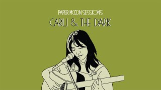 Carli & The Dark - The Garden (Paper Moon Session)