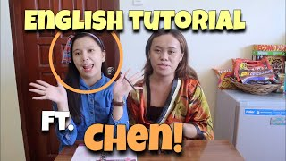 ENGLISH TUTORIAL Ft. CHEN!