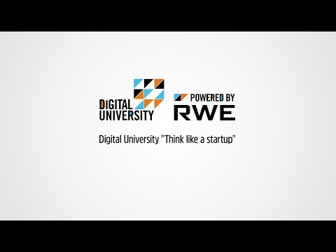 "Digital University ""Think like a startup"" – powered by RWE"