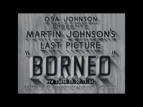 BRITISH NORTH BORNEO 1937 DOCUMENTARY FILM BY MARTIN JOHNSON 53894