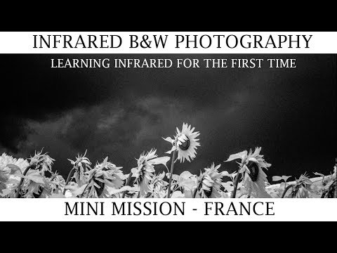 Learning Infrared Photography - My First Attempt, en France - Mini Mission