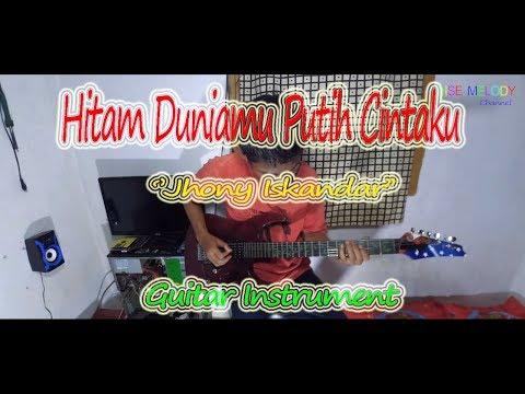 Hitam Duniamu Putih Cintaku-Jhoni Iskandar (Guitar Cover) Instrument