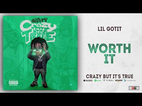 Lil Gotit - Worth It (Crazy But It's True) Mp3