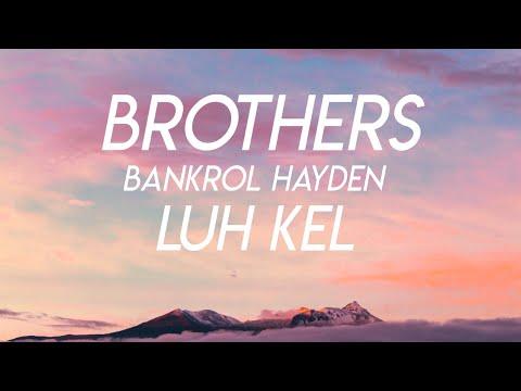 Brothers - Bankrol Hayden Ft. Luh Kel (Lyrics)