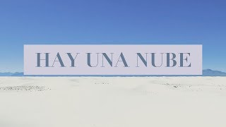 Hay Una Nube (There Is A Cloud) | Spanish | Video Oficial Con Letras | Elevation Worship