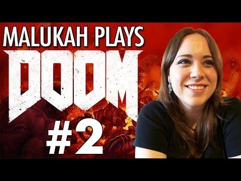 Malukah Plays Doom - Ep. 2: I don't rage quit. I polite quit.