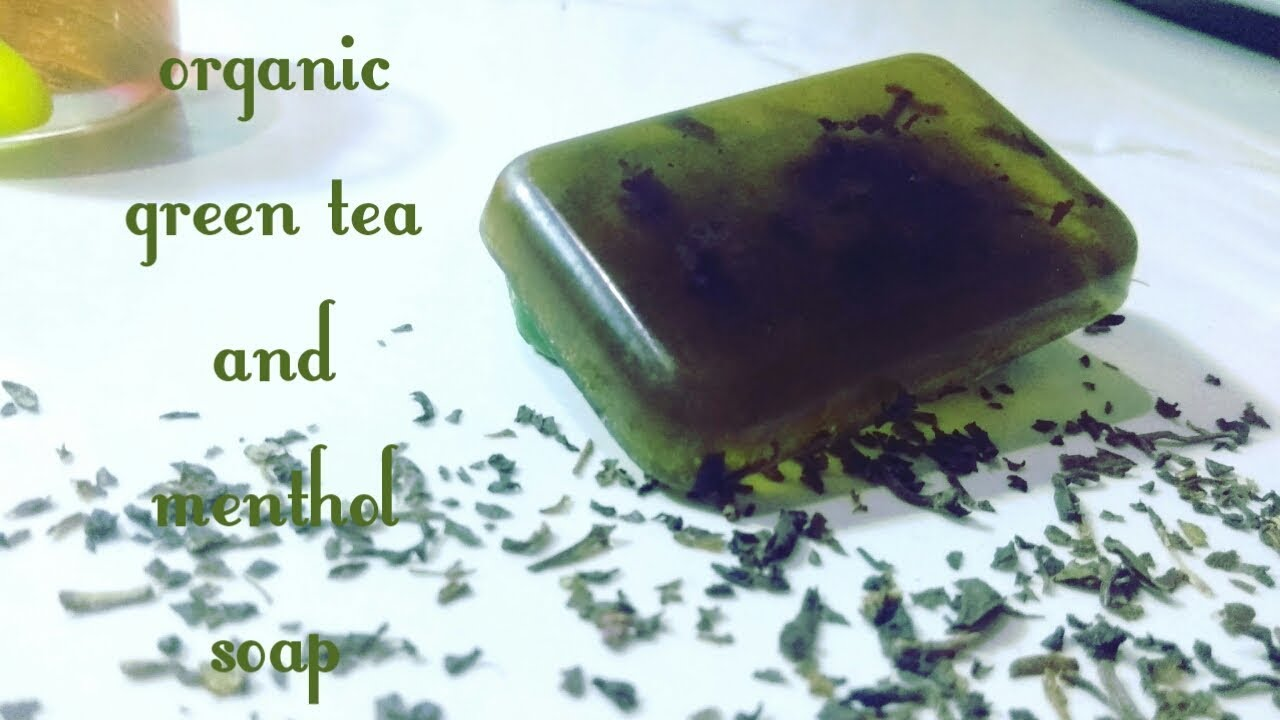 organic green tea and menthol soap || benefits of green tea for skin ||  periwinkle tv