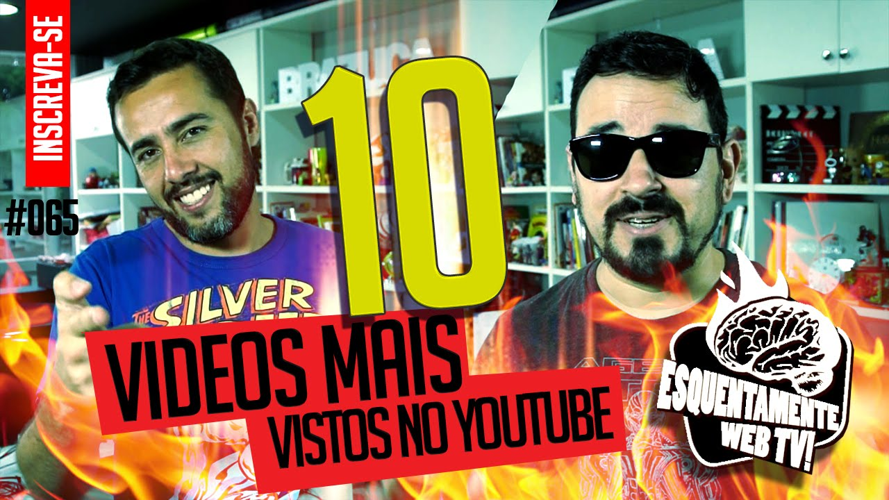 10 Vídeos Mais Vistos Do Youtube No Brasil Youtube