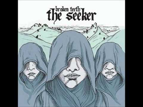Broken Teeth - The Seeker