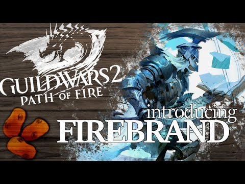 Guild Wars 2 Path of Fire - Introducing The Firebrand | The Axe & Tome Wielding Guardian