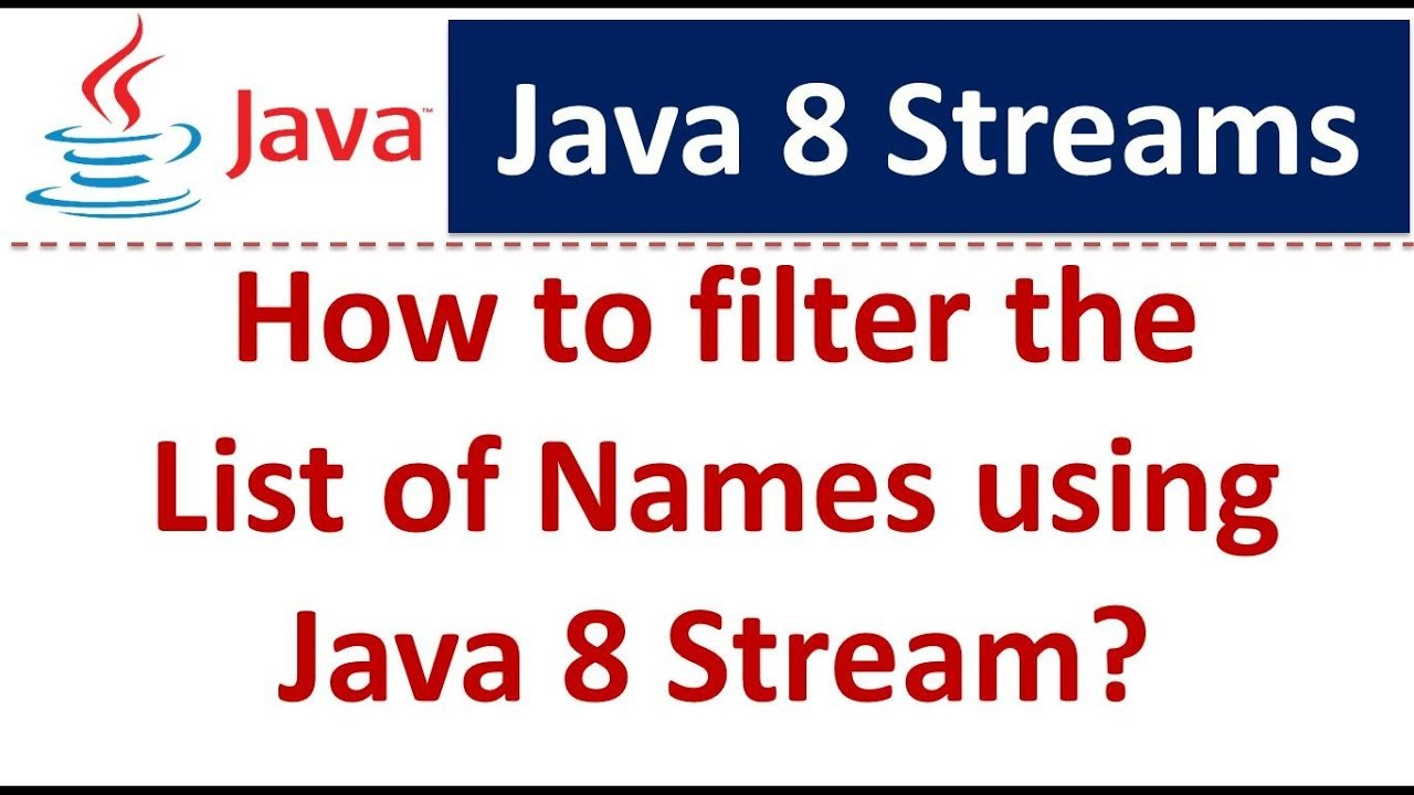 How to filter the list of names using java 8 stream java 8 how to filter the list of names using java 8 stream java 8 streams tutorial streams in java 8 baditri Image collections