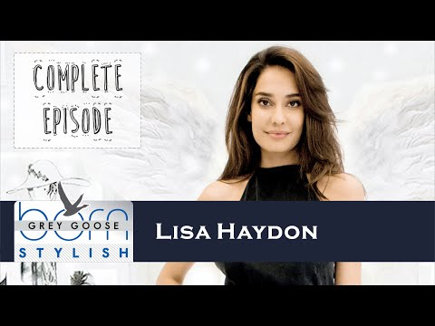 Lisa Haydon on Grey Goose Born Stylish | Complete Episode