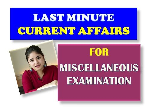 LAST MINUTE SUGGESTIONS ON CURRENT AFFAIRS FOR  MISCELLANEOUS EXAMINATION