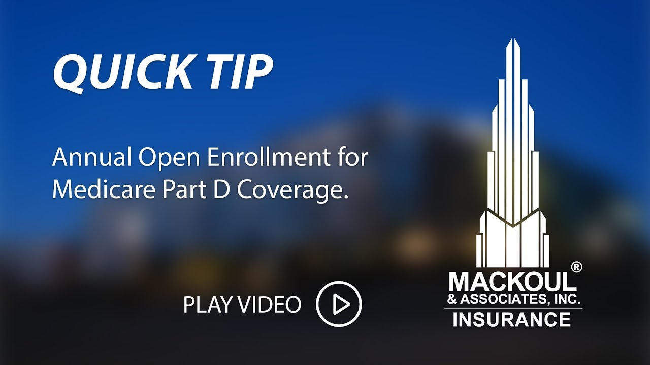quick tips annual open enrollment for medicare part d coverage