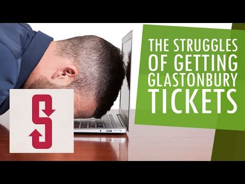 The Struggles Of Getting Glastonbury Tickets