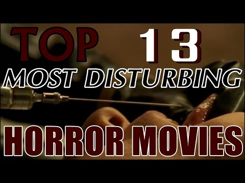 TOP 13 MOST DISTURBING HORROR MOVIES