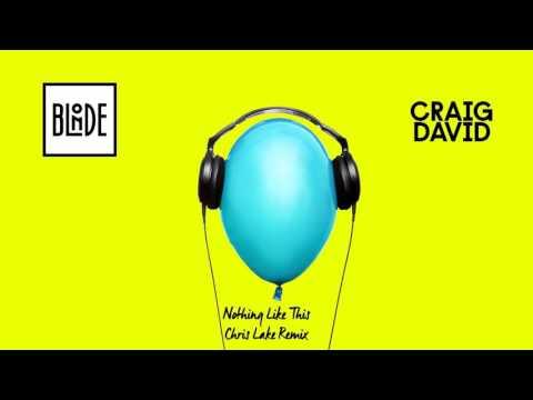 Blonde and Craig David - Nothing Like This (Chris Lake Remix)