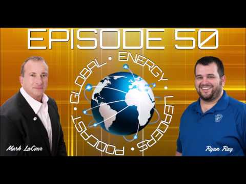 Episode 50 - The Global Energy Leaders Podcast - Mark LaCour