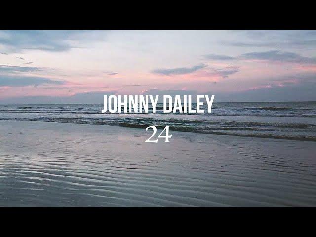 Johnny Dailey - 24 (Visualizer)