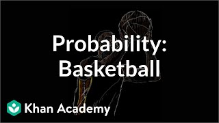 three pointer vs free throwing probability   probability and statistics   khan academy