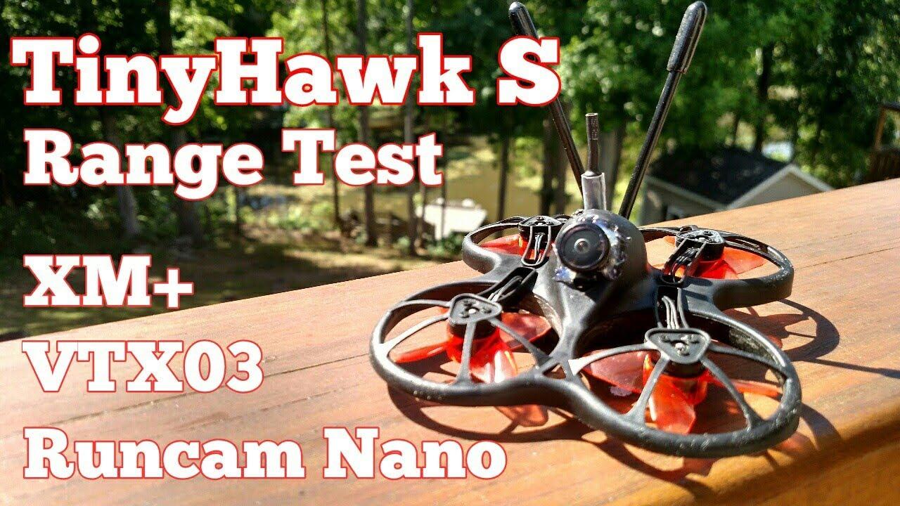 TinyHawk S - Range Test - XM+ VTX03 Runcam Nano