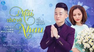 Mãi Nhớ Về Nhau - Trịnh Nam Phương ft Hà Minh Ngọc [Audio Official]