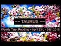 Taurus Weekly Tarot - April 23rd - 29th 2018