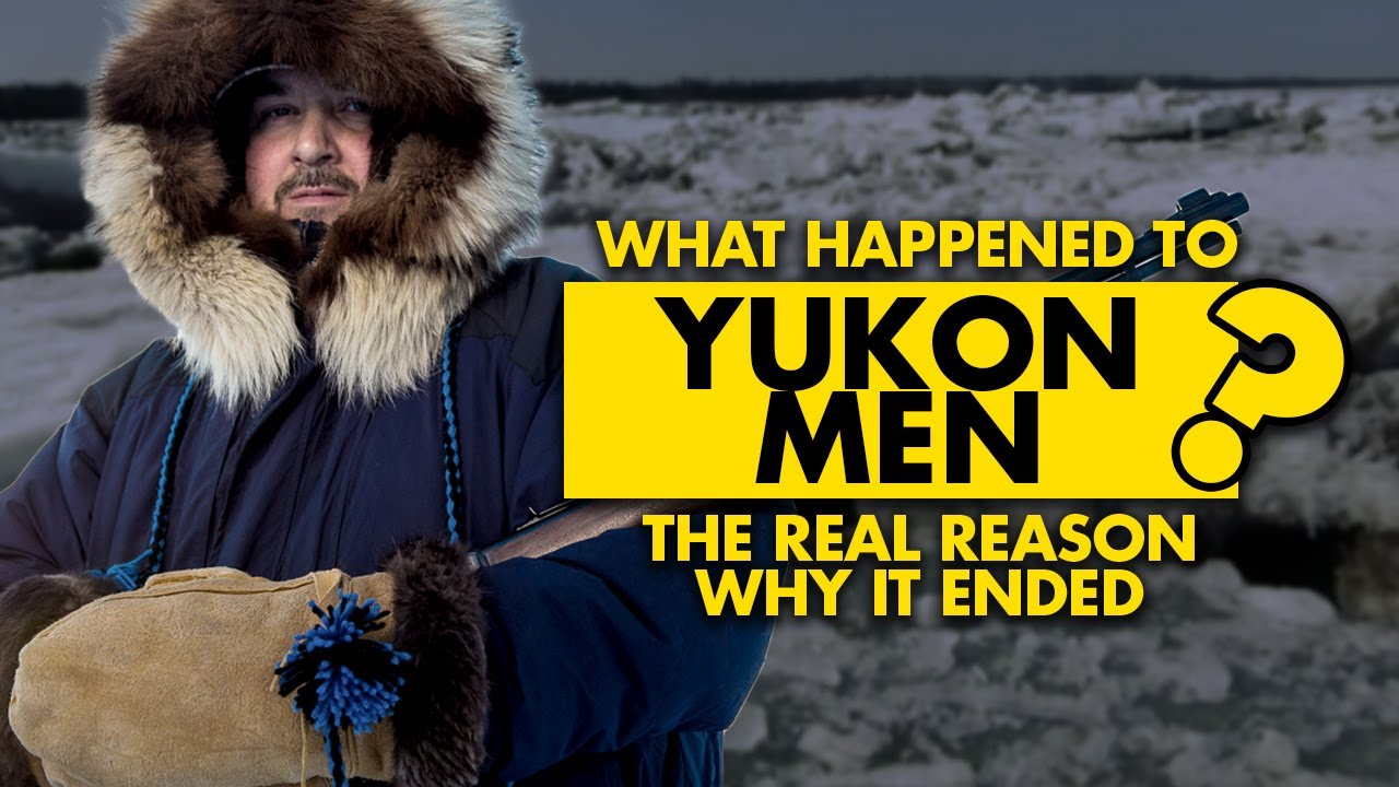 Download What happened to Yukon Men? The Real Reason Why It's Ended